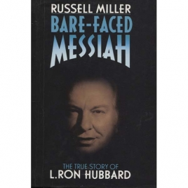 Miller, Russell: Bare-faced Messiah. The true story of L. Ron Hubbard