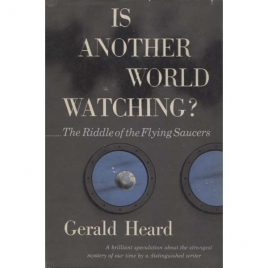 Heard, Gerald: Is another world watching? The riddles of the flying saucers