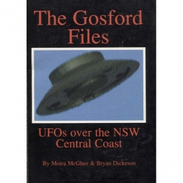 McGhee, Moira & Dickeson, Bryan: The Gosford files. UFOs over the NSW central coast