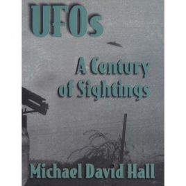 Hall, Michael David: UFOs: A century of sightings. The truth revealed