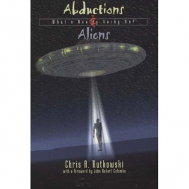 Rutkowski, Chris: Abductions and aliens. What's really going on?