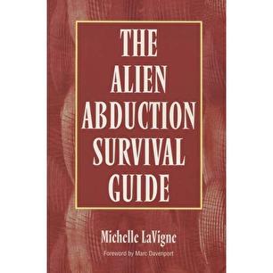LaVigne, Michelle: The Alien abduction survival guide