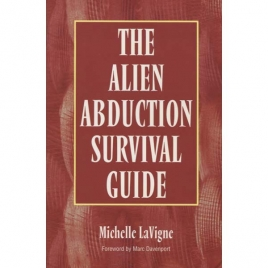 LaVigne, Michelle: The Alien abduction survival guide