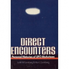 Gansberg, Judith & Gansberg, Alan: Direct encounters. The personal histories of UFO abdructees