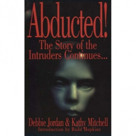 Jordan, Debbie & Mitchell, Kathy: Abducted! The story of the Intruders continues...