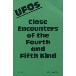 Hamilton, Jiles: UFOs. Close encounters of the fourth and fifth kind.