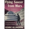 Allingham, Cedric: Flying saucer from Mars - Good, dust jacket partially torn.. Light blue linen cloth.