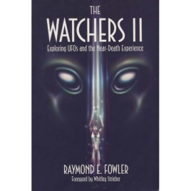 Fowler, Raymond E.: The watchers II. Exploring UFOs and the near-death experience.