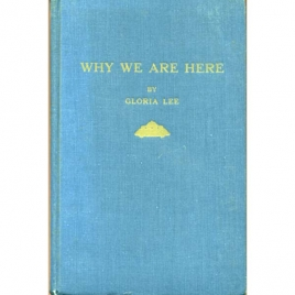 Lee, Gloria: Why we are here