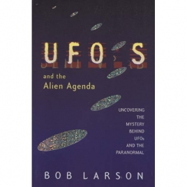 Larson, Bob: UFO's and the alien agenda