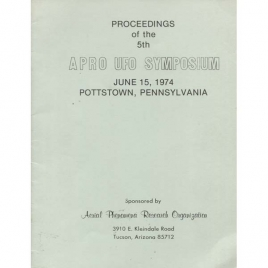 Lorenzen, Coral (ed.): Proceedings of the 5th APRO UFO symposium, June 15, 1974, Pottstown, Penn