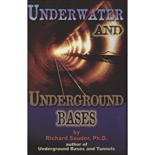 Sauder, Richard: Underwater and underground bases.