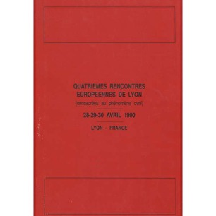 OVNI-Presence: Quatriemes rencontres Europeennes de Lyon. 28-29-30 Avril 1990