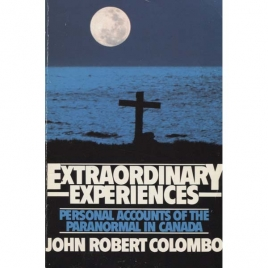 Colombo, John Robert (ed.): Extraordinary experiences. Personal accounts of the paranormal in Canada