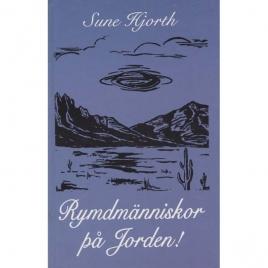 Hjorth, Sune: Rymdmänniskor på Jorden!