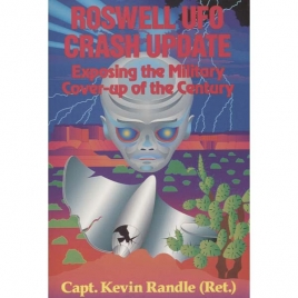Randle, Kevin D.: Roswell UFO crash update. Exposing the military cover-up of the century