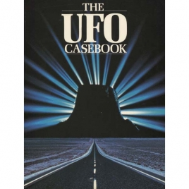 Brookesmith, Peter (ed.): The UFO casebook. Startling cases and astonishing photographs of encounters with flying saucers.