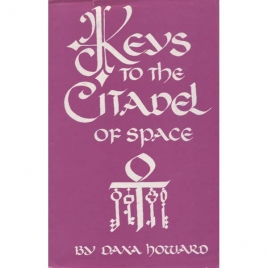 Howard, Dana: The Keys to the citadel of space