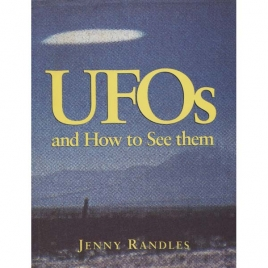 Randles, Jenny: UFOs and how to see them