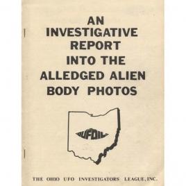 OUFOIL (Ohio UFO Investigators League Inc.): An investigative report into the alledged alien body photos