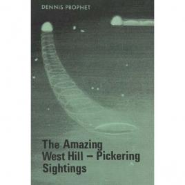 Prophet, Dennis: The Amazing West Hill-Pickering sightings