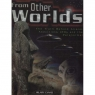 Evans, Hilary: From other worlds: the truth about alien abductions, UFOs and the paranormal - As new with fine jacket (hardcover)