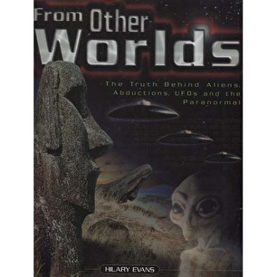 Evans, Hilary: From other worlds: the truth about alien abductions, UFOs and the paranormal
