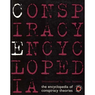 Burnett, Thom, a. o. (ed.): Conspiracy encyclopedia: the encyclopedia of conspiracy theories.