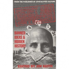 Keith, Jim (ed.): Secret and suppressed. Banned ideas & hidden history