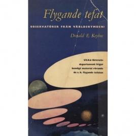 Keyhoe, Donald E.: Flygande tefat - observatörer från världsrymden.