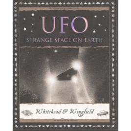 Whitehead, Paul & Wingfield, George: UFO Strange space on earth