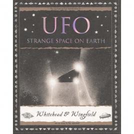 Whitehead, Paul & Wingfield, George: UFO Strange space on earth