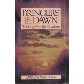 Marciniak, Barbara & Thomas, Thera: Bringers of the Dawn. Teachings from the Pleiadins