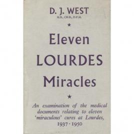 West, D. J.: Eleven Lourdes miracles