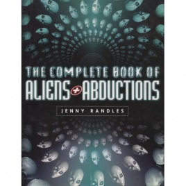 Randles, Jenny: The complete book of aliens & abductions