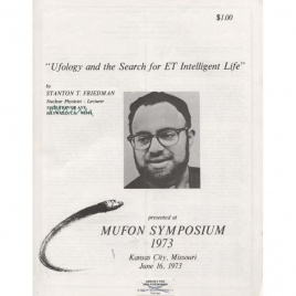 Friedman, Stanton T.: Ufology and the search for ET intelligent life. Presented at MUFON symposium 1973, Kansas City, Missouri