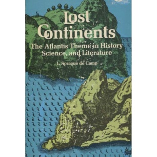 De Camp, L. Sprague: Lost continents. The Atlantis theme in history, science and literature