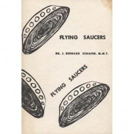 Schafer, J. Bernard: Flying saucers