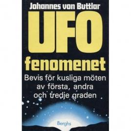 Buttlar, Johannes von: UFO-fenomenet. Bevis för kusliga möten av första, andra och tredje graden