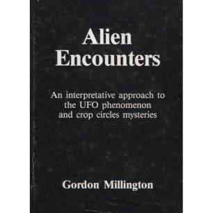 Millington, Gordon: Alien encounters. An interpretative approach to the UFO phenomenon and crop circles mysteries