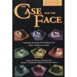 McDaniel, Stanley V. & Rix Paxson, Monica (editors): The Case for the face. Scientists examine the evidence for alien artifacts on Mars