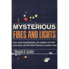 Gaddis, Vincent: Mysterious fires and lights