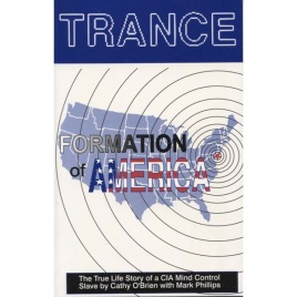 O'Brien, Cathy, with Phillips, Mark: Trance Formation of America