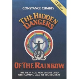 Cumbey, Constance E.: The Hidden dangers of the rainbow. The New Age movement and our coming age of barbarism