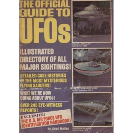 Mallan, Lloyd (ed.): The Official guide to UFOs. Illustrated directory of all major sightings!