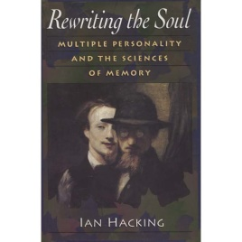 Hacking, Ian: Rewriting the soul: multiple personality and the sciences of memory