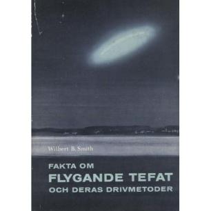 Smith, Wilbert B.: Fakta om flygande tefat och deras drivmetoder - Very good with slightly torn jacket