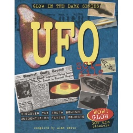 Watts, Alan (compiled by): UFO sci-file. Discover the truth behind unidentified flying objects
