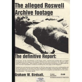 Birdsall, Graham W.: The Alleged Roswell Archive footage. The Definitive report