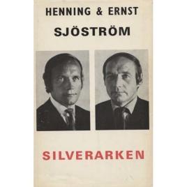 Sjöström, Henning & Ernst: Silverarken